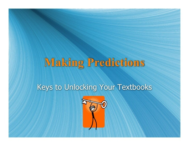 Making Predictions Keys to Unlocking Your Textbooks