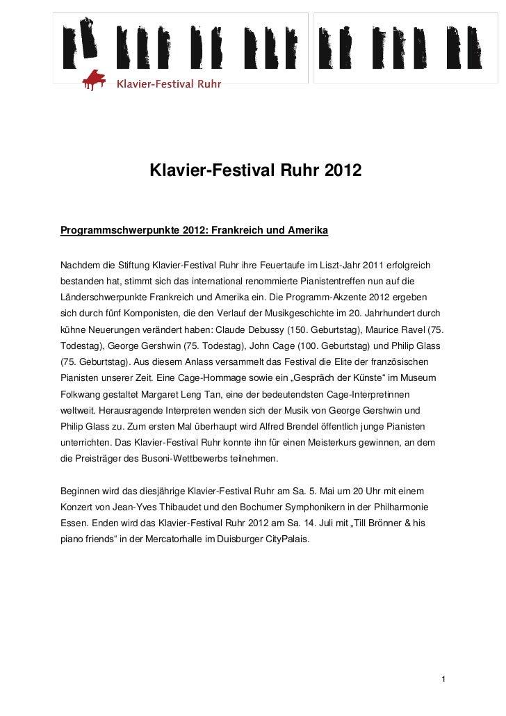 Klavier-Festival Ruhr 2012Programmschwerpunkte 2012: Frankreich und AmerikaNachdem die Stiftung Klavier-Festival Ruhr ihre...