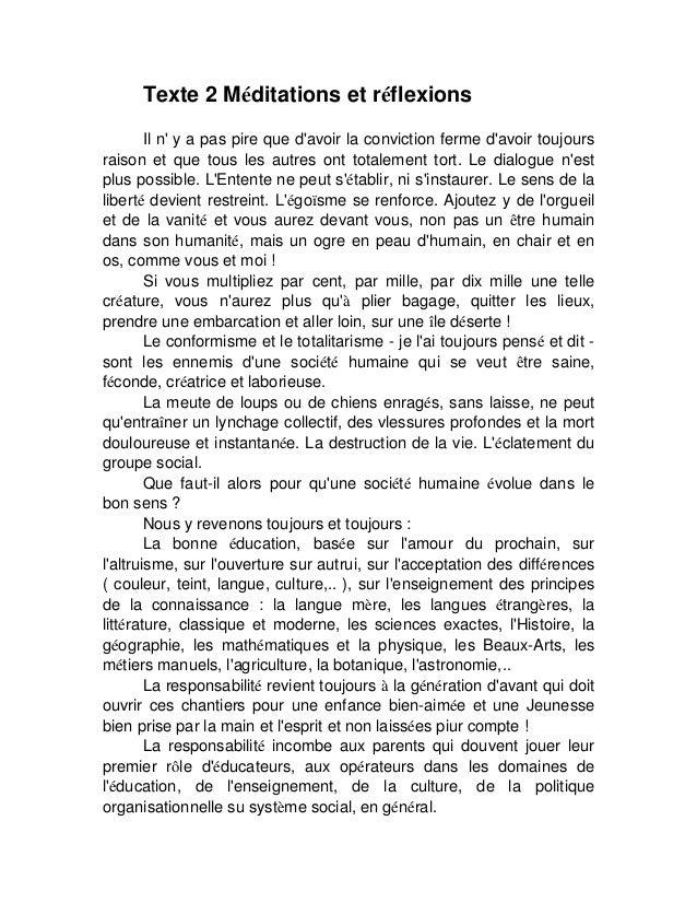 Texte 2 Méditations et réflexions Il n' y a pas pire que d'avoir la conviction ferme d'avoir toujours raison et que tous l...