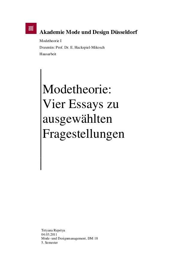 Akademie Mode und Design Düsseldorf Modetheorie I Dozentin: Prof. Dr. E. Hackspiel-Mikosch Hausarbeit Modetheorie: Vier Es...