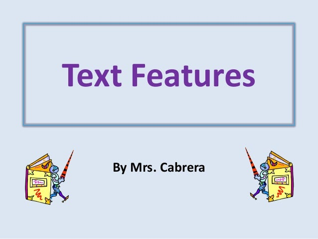 Text Features By Mrs. Cabrera