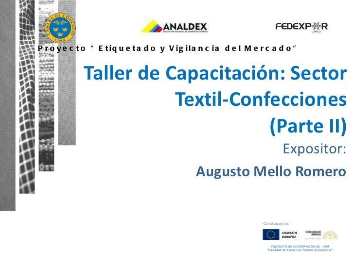 Expositor: Augusto Mello Romero Taller de Capacitación: Sector Textil-Confecciones (Parte II)