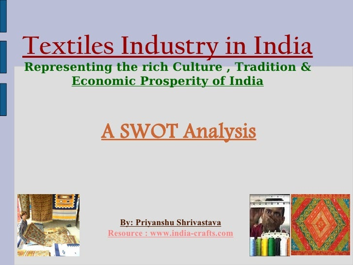Textiles Industry in India Representing the rich Culture , Tradition        Economic Prosperity of India               A S...