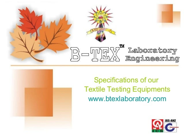 Specifications of our Textile Testing Equipments www.btexlaboratory.com