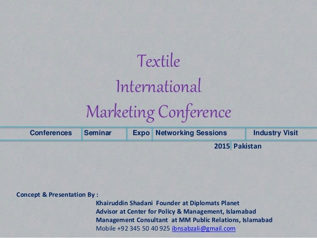 Textile International Marketing Conference Conferences Seminar Expo Networking Sessions Industry Visit 2015 Pakistan Conce...