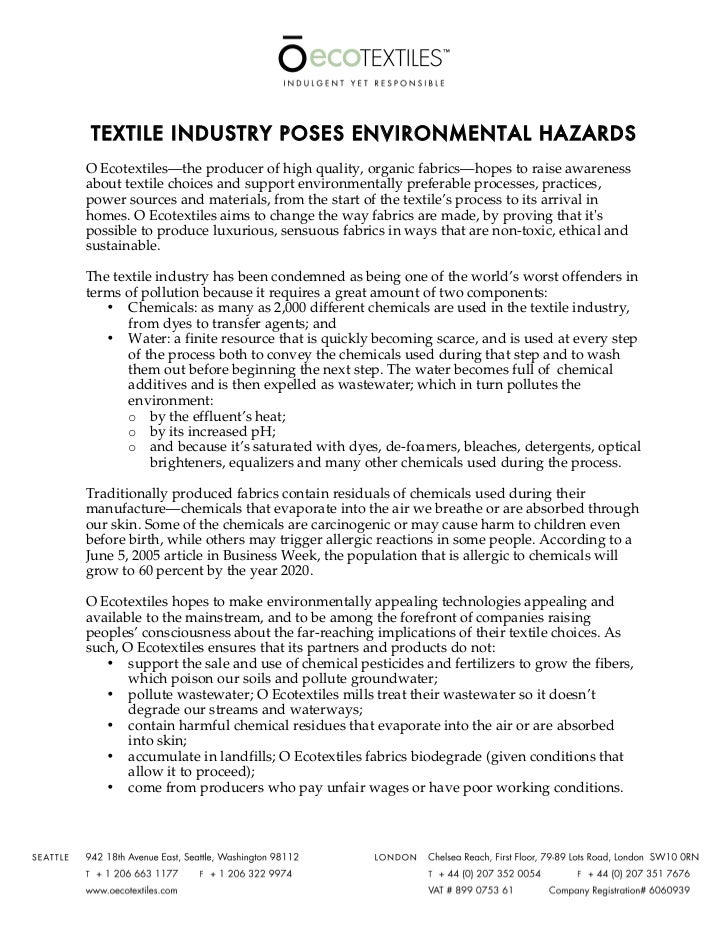 TEXTILE INDUSTRY POSES ENVIRONMENTAL HAZARDSO Ecotextiles—the producer of high quality, organic fabrics—hopes to raise awa...