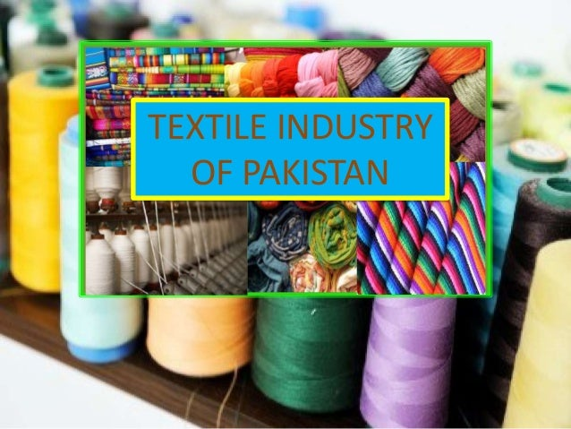 overview of textile industry in pakistan essay - textile industry trends in the global economy i executive summary the objective of this paper is to examine how the development of a textile industry contributes to economic growth in the global economy.