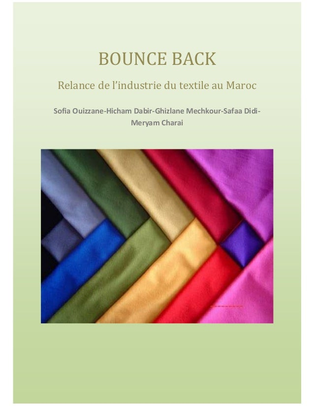 BOUNCE BACK Relance de l'industrie du textile au MarocSofia Ouizzane-Hicham Dabir-Ghizlane Mechkour-Safaa Didi-           ...
