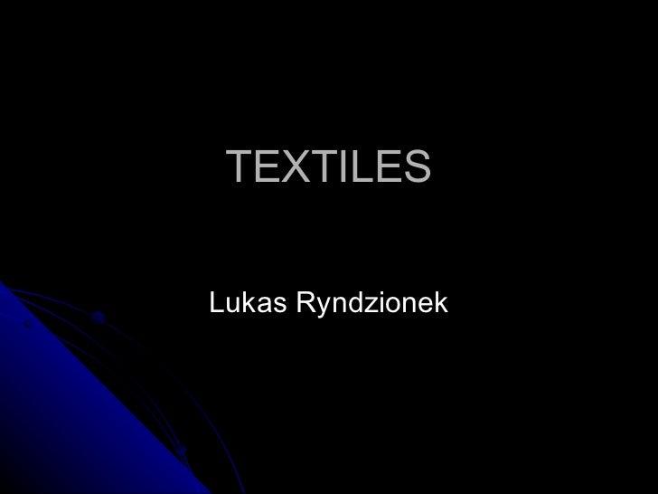 TEXTILES Lukas Ryndzionek