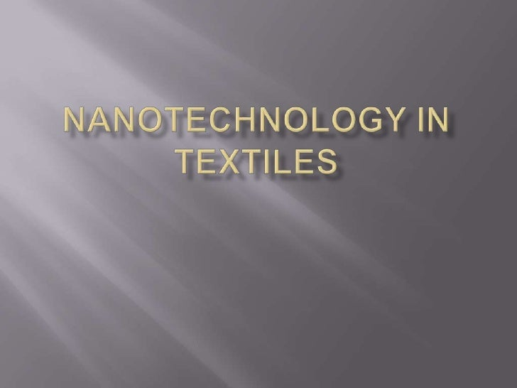NanoTECHNOLOGY IN TEXTILES<br />