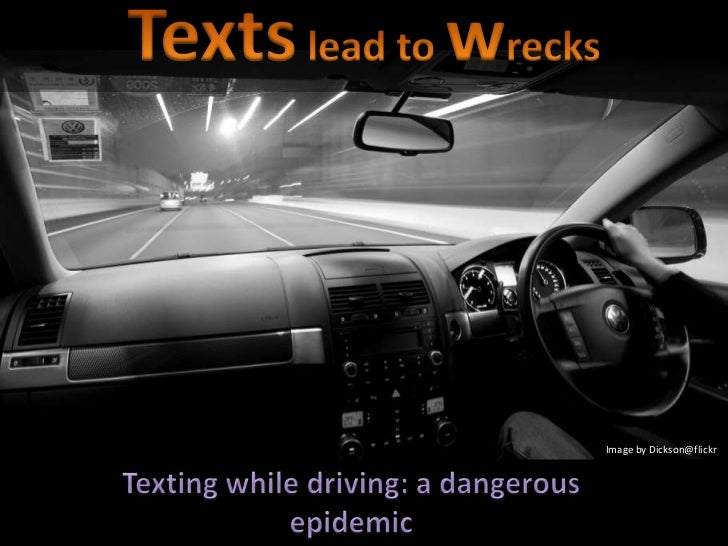 Texts lead to wrecks<br />Image by Dickson@flickr<br />Texting while driving: a dangerous epidemic<br />