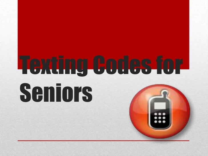 Texting Codes for Seniors<br />