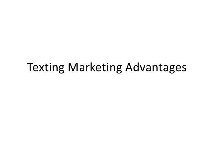 Texting Marketing Advantages<br />