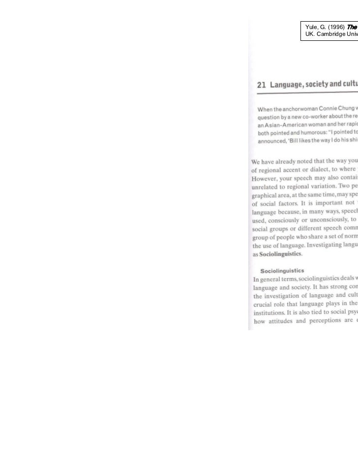 Yule, G. (1996) The Study of Language.UK. Cambridge University Press
