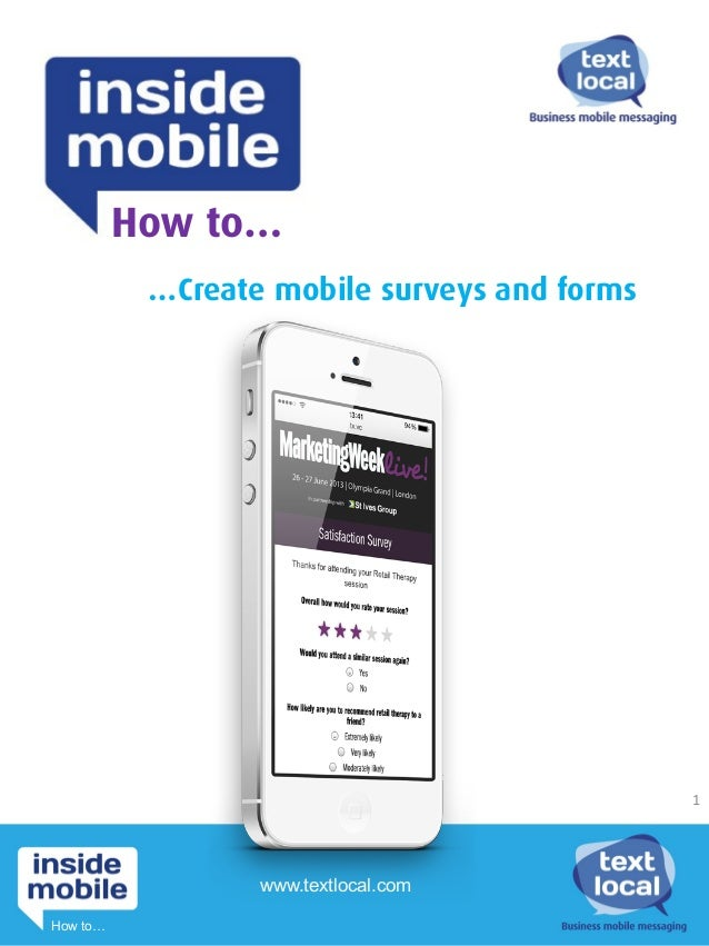 …Create mobile surveys and forms How to… www.textlocal.com 1	    How to…