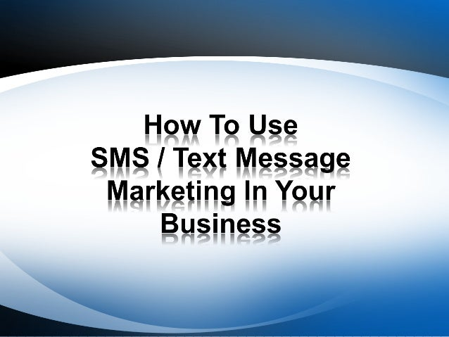 Text Message Marketing In Your Business