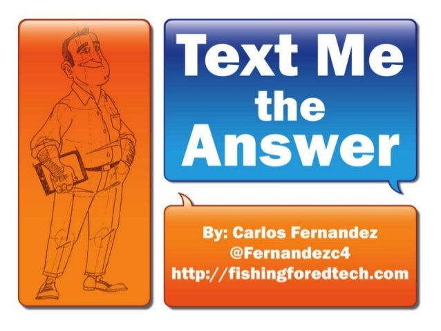 Text me the answer  fetc 2013