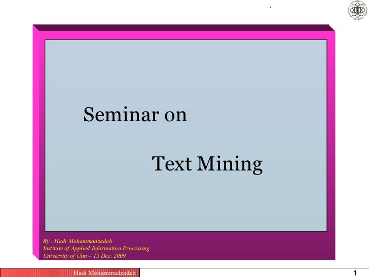 .                Seminar on                                              Text MiningBy : Hadi MohammadzadehInstitute of Ap...