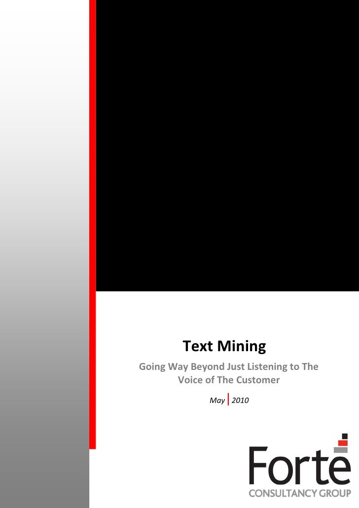 Text Mining Going Way Beyond Just Listening to The        Voice of The Customer                   |               May 2010