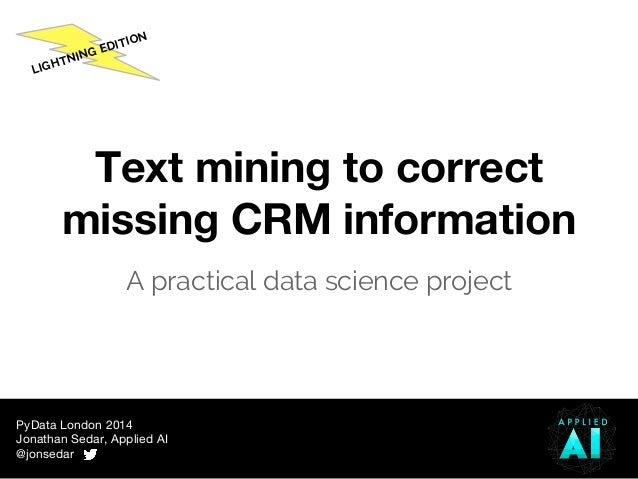 Text Mining to Correct Missing CRM Information by Jonathan Sedar