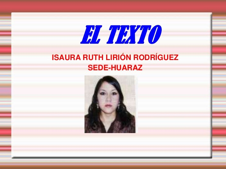 EL TEXTOISAURA RUTH LIRIÓN RODRÍGUEZ        SEDE-HUARAZ