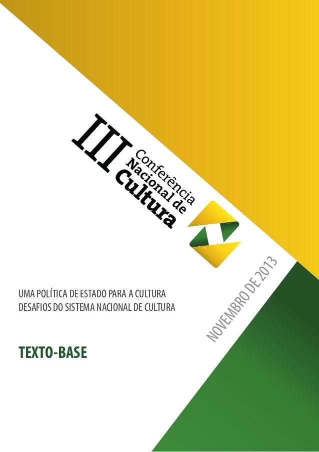 UMA POLÍTICA DE ESTADO PARA A CULTURA DESAFIOS DO SISTEMA NACIONAL DE CULTURA TEXTO-BASE NOVEMBRODE2013
