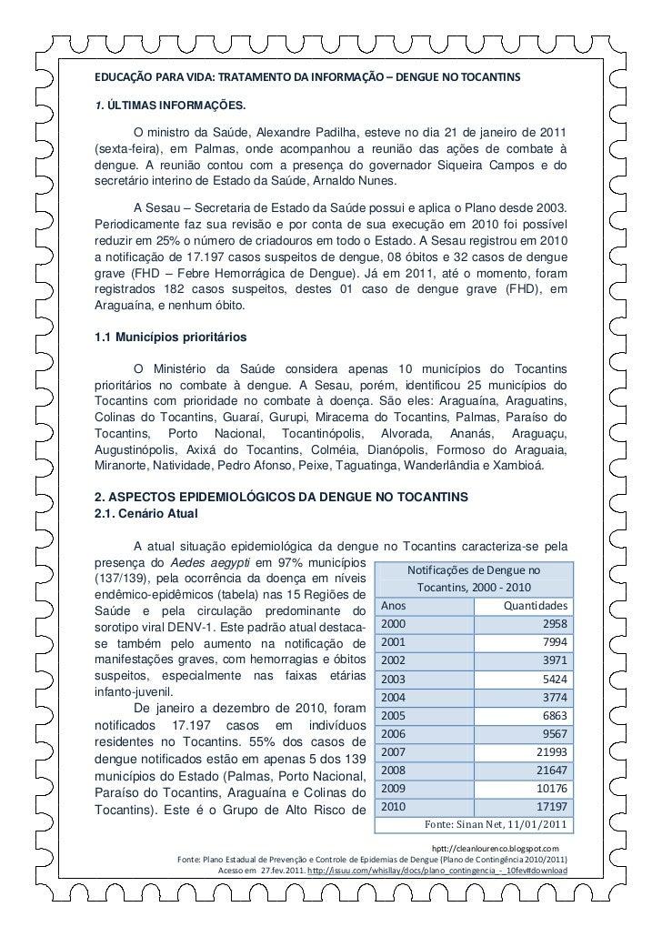 EDUCAÇÃO PARA VIDA: TRATAMENTO DA INFORMAÇÃO – DENGUE NO TOCANTINS1. ÚLTIMAS INFORMAÇÕES.        O ministro da Saúde, Alex...
