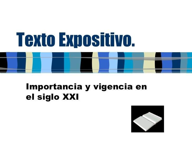 Texto Expositivo. Importancia y vigencia en el siglo XXI