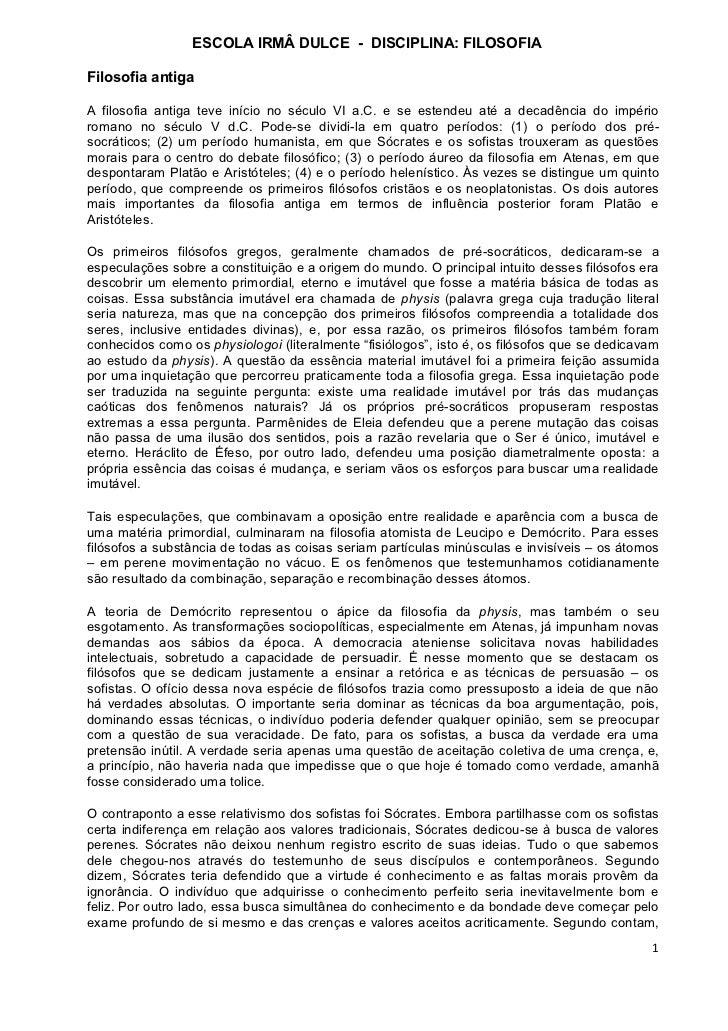 ESCOLA IRMÂ DULCE - DISCIPLINA: FILOSOFIAFilosofia antigaA filosofia antiga teve início no século VI a.C. e se estendeu at...