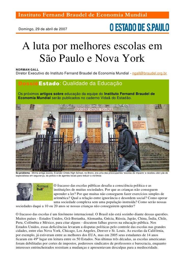 Instituto Fernand Braudel de Economia Mundial    Domingo, 29 de abril de 2007          A luta por melhores escolas em     ...