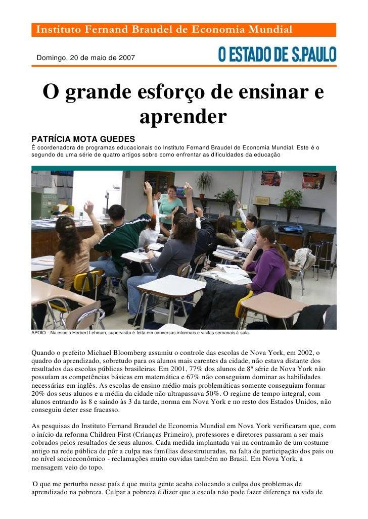 Instituto Fernand Braudel de Economia Mundial    Domingo, 20 de maio de 2007           O grande esforço de ensinar e      ...