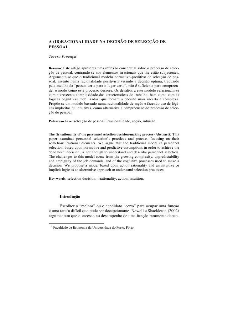A (IR)RACIONALIDADE NA DECISÃO DE SELECÇÃO DE PESSOAL  Teresa Proença1  Resumo: Este artigo apresenta uma reflexão concept...