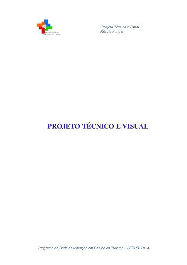 Projeto Técnico e Visual  Márcia Rangel  PROJETO TÉCNICO E VISUAL  Programa da Rede de Inovação em Gestão do Turismo – SET...