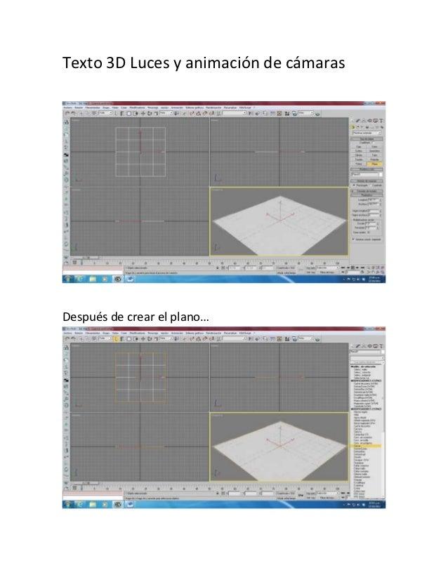 Texto 3D Luces y animación de cámarasDespués de crear el plano…