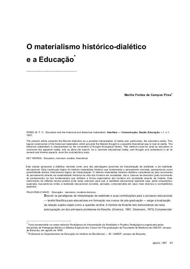 agosto, 1997 83 O materialismo histórico-dialético e a Educação* _____________________________ Marília Freitas de Campos P...