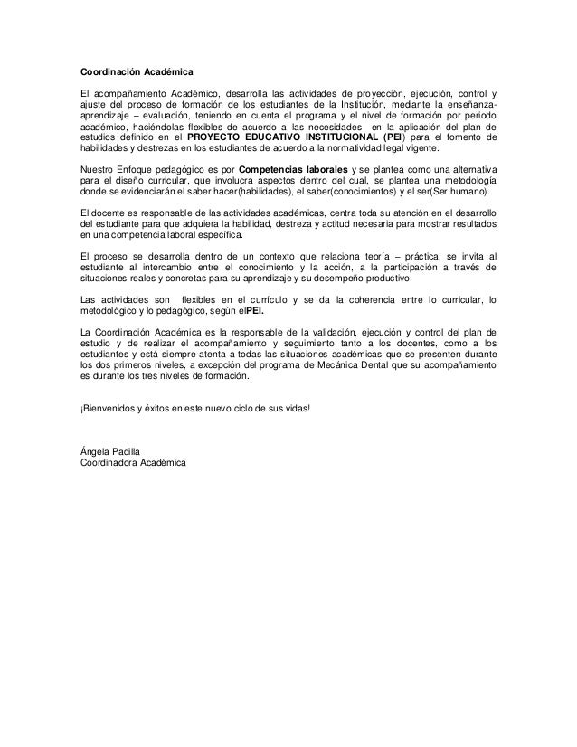 Coordinación Académica El acompañamiento Académico, desarrolla las actividades de proyección, ejecución, control y ajuste ...