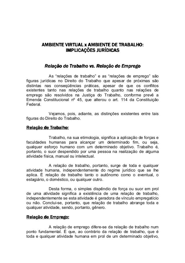 AMBIENTE VIRTUAL x AMBIENTE DE TRABALHO:                 IMPLICAÇÕES JURÍDICAS          Relação de Trabalho vs. Relação de...