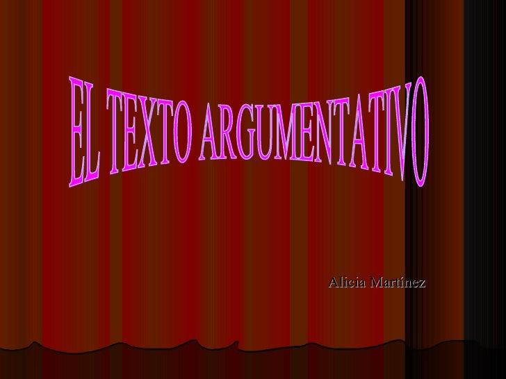 Alicia Martínez EL TEXTO ARGUMENTATIVO