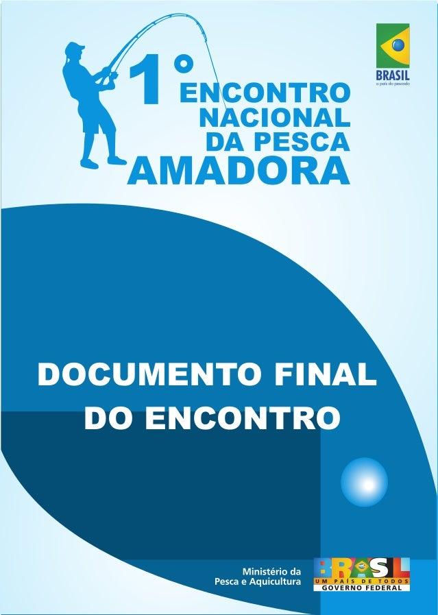 1 º ENCONTRO NACIONAL DE PESCA  AMADORA ?