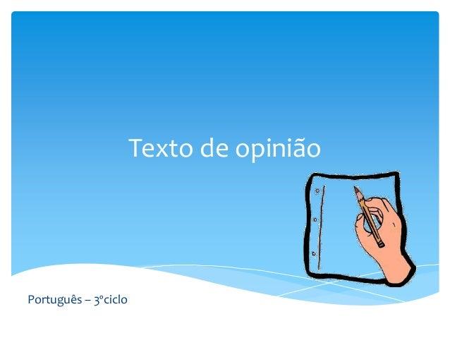 Texto de opinião  Português – 3ºciclo
