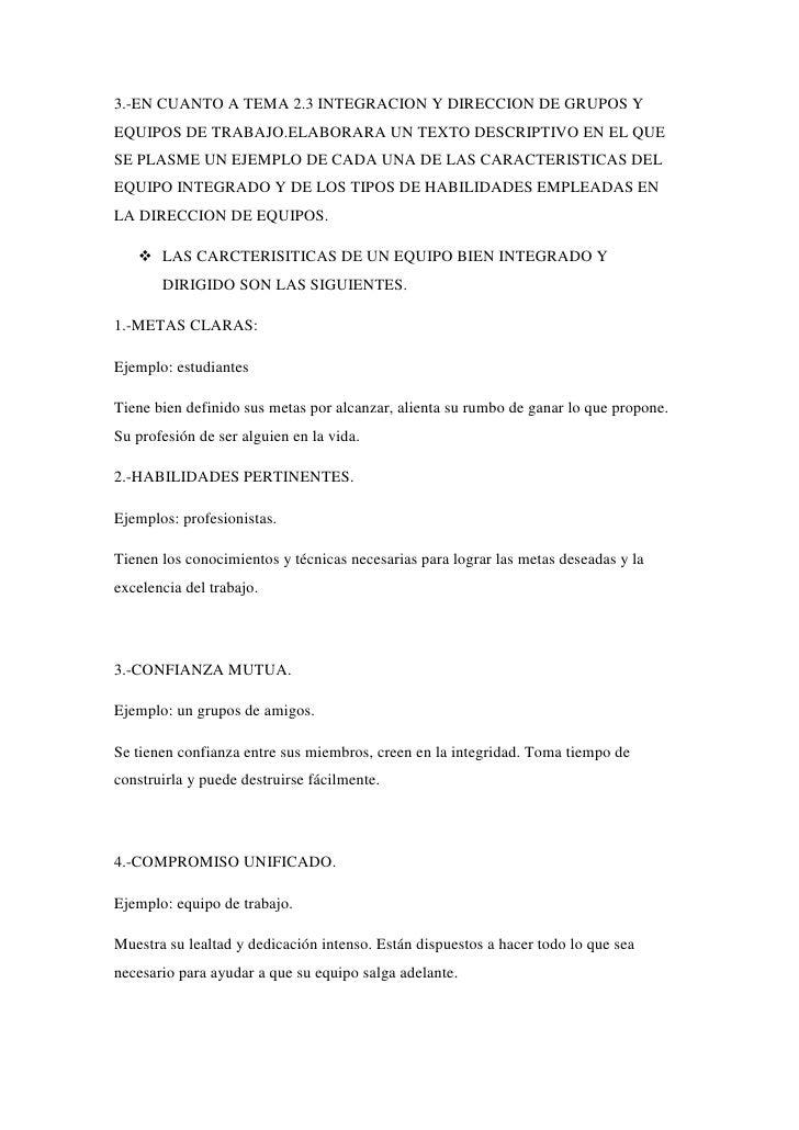 3.-EN CUANTO A TEMA 2.3 INTEGRACION Y DIRECCION DE GRUPOS Y EQUIPOS DE TRABAJO.ELABORARA UN TEXTO DESCRIPTIVO EN EL QUE SE...