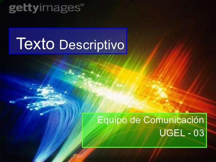 Texto  Descriptivo Equipo de Comunicación UGEL - 03