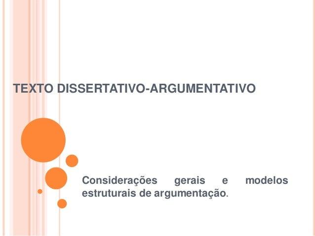 TEXTO DISSERTATIVO-ARGUMENTATIVO Considerações gerais e modelos estruturais de argumentação.