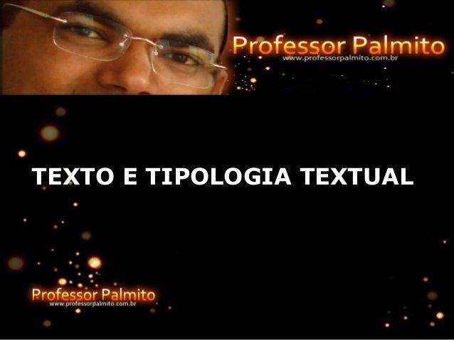 TEXTO E TIPOLOGIA TEXTUAL