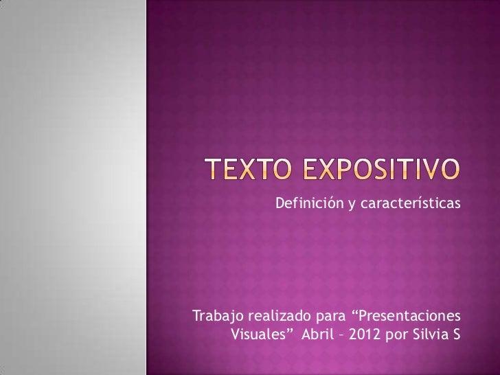 """Definición y característicasTrabajo realizado para """"Presentaciones     Visuales"""" Abril – 2012 por Silvia S"""