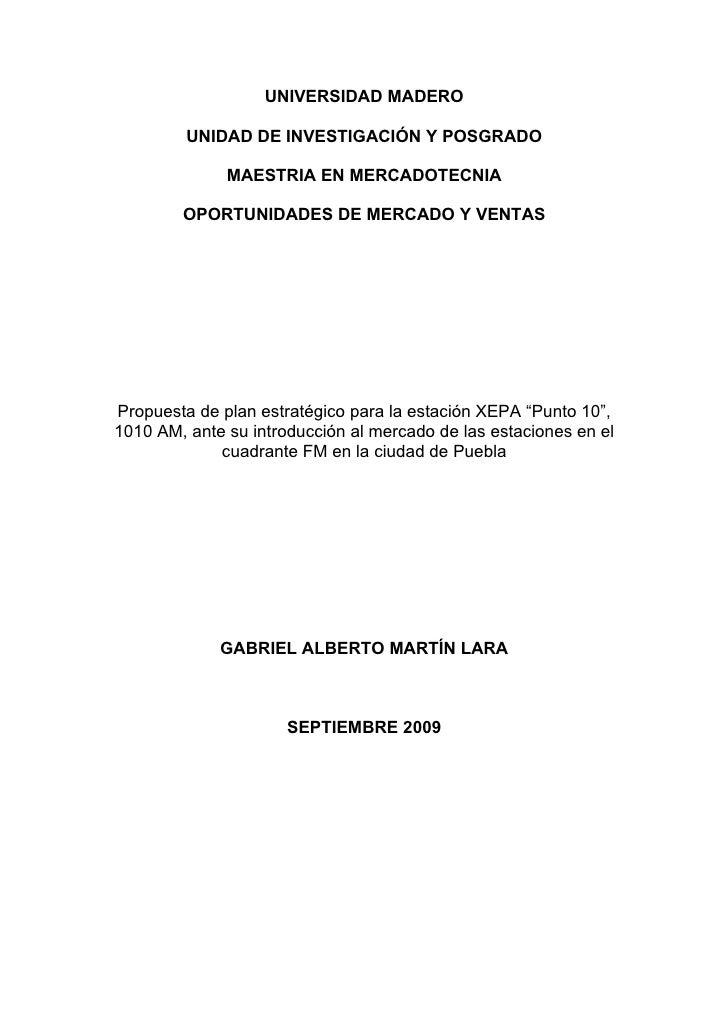 UNIVERSIDAD MADERO           UNIDAD DE INVESTIGACIÓN Y POSGRADO                MAESTRIA EN MERCADOTECNIA          OPORTUNI...
