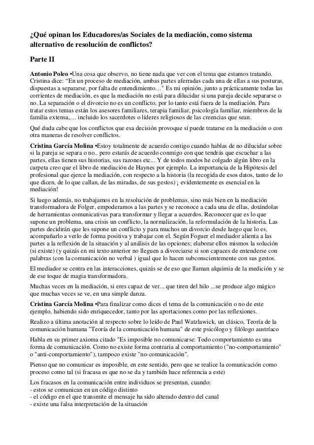 ¿Qué opinan los Educadores/as Sociales de la mediación, como sistemaalternativo de resolución de conflictos?Parte IIAntoni...
