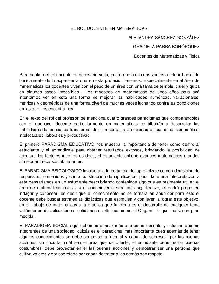 EL ROL DOCENTE EN MATEMÁTICAS.<br />ALEJANDRA SÁNCHEZ GONZÁLEZ<br />GRACIELA PARRA BOHÓRQUEZ<br />Docentes de Matemáticas ...