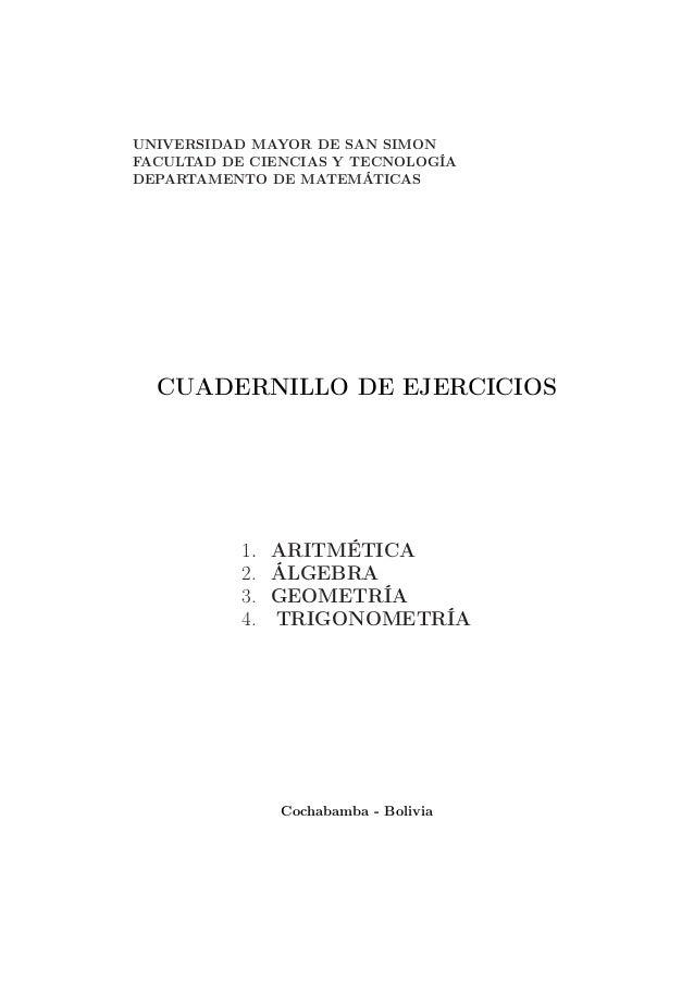 UNIVERSIDAD MAYOR DE SAN SIMON FACULTAD DE CIENCIAS Y TECNOLOGÍA DEPARTAMENTO DE MATEMÁTICAS CUADERNILLO DE EJERCICIOS 1. ...