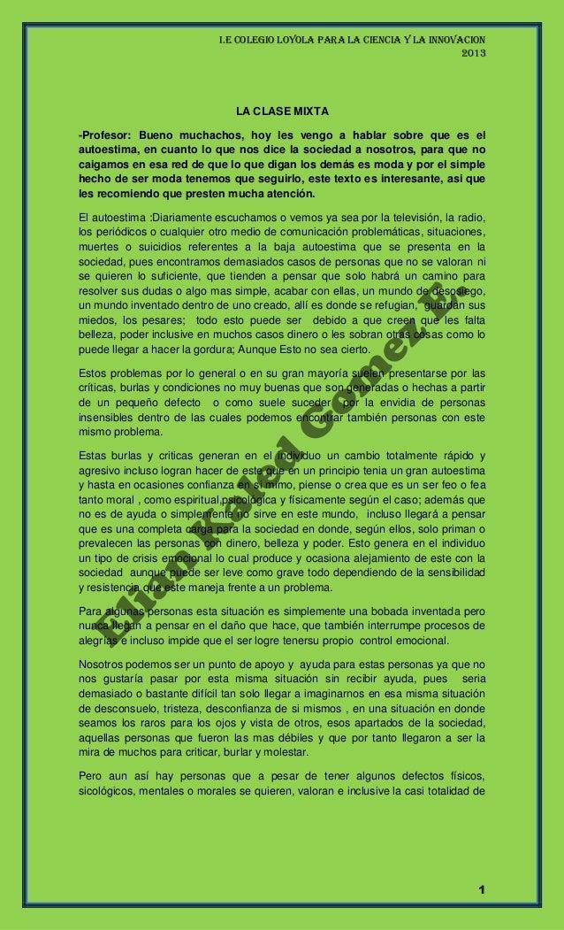 I.E COLEGIO LOYOLA PARA LA CIENCIA Y LA INNOVACION20131LA CLASE MIXTA-Profesor: Bueno muchachos, hoy les vengo a hablar so...